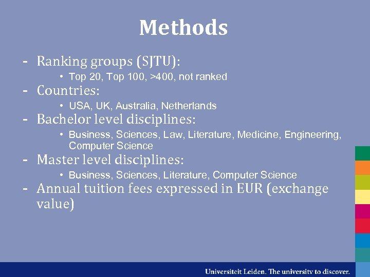 Methods - Ranking groups (SJTU): • Top 20, Top 100, >400, not ranked -