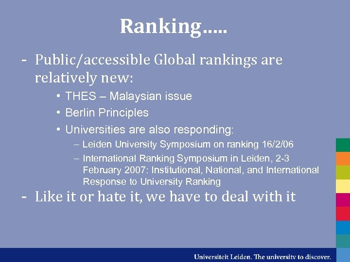 Ranking…. . - Public/accessible Global rankings are relatively new: • THES – Malaysian issue