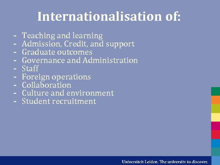 Internationalisation of: - Teaching and learning Admission, Credit, and support Graduate outcomes Governance and
