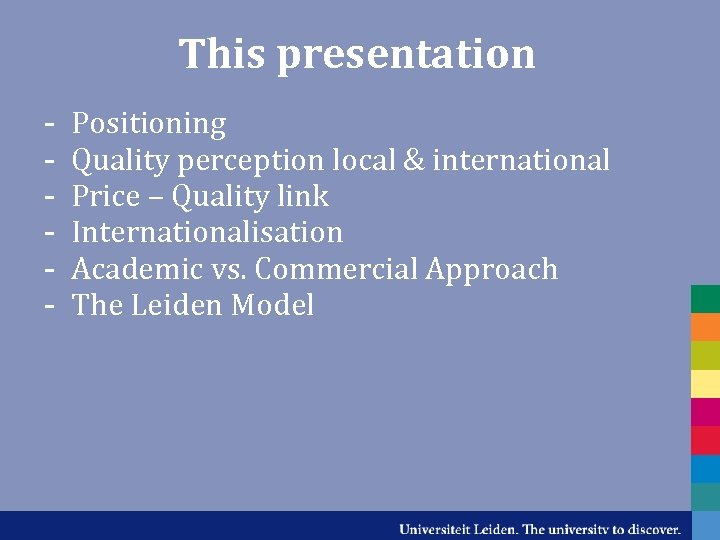 This presentation - Positioning Quality perception local & international Price – Quality link Internationalisation