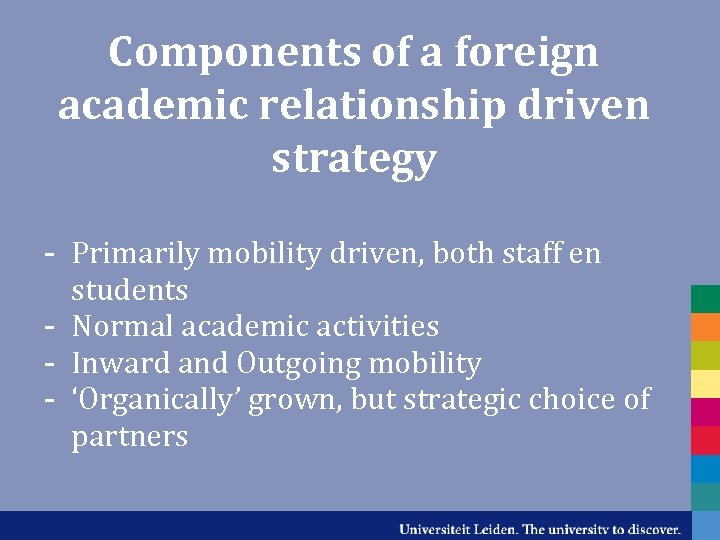 Components of a foreign academic relationship driven strategy - Primarily mobility driven, both staff