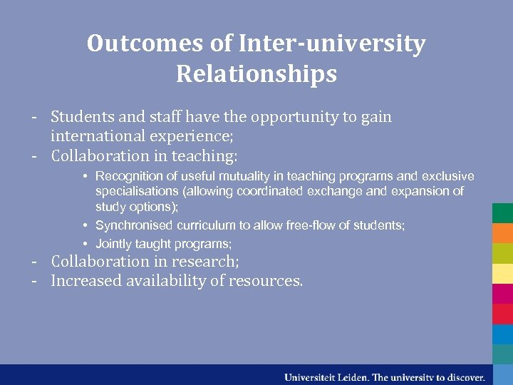 Outcomes of Inter-university Relationships - Students and staff have the opportunity to gain international