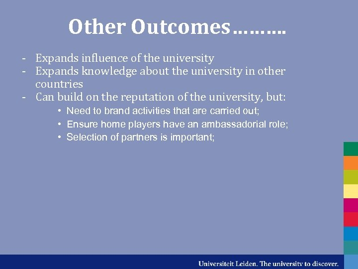 Other Outcomes………. - Expands influence of the university - Expands knowledge about the university