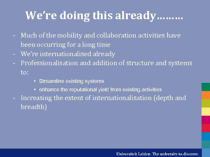 We're doing this already……… - Much of the mobility and collaboration activities have been
