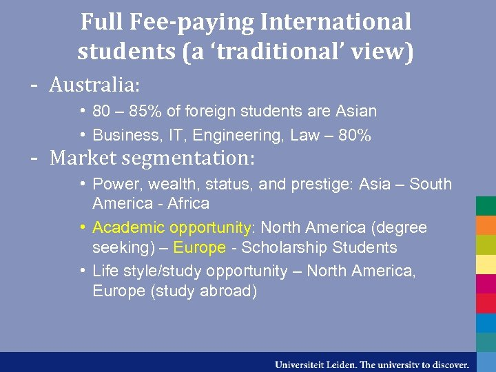 Full Fee-paying International students (a 'traditional' view) - Australia: • 80 – 85% of