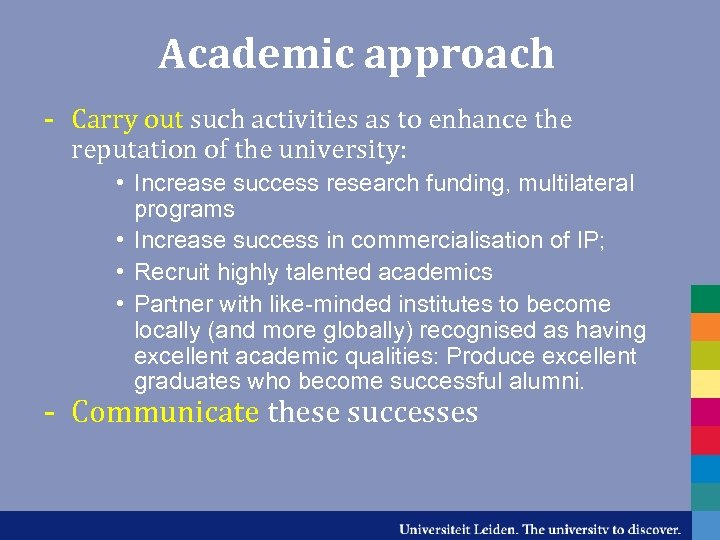 Academic approach - Carry out such activities as to enhance the reputation of the