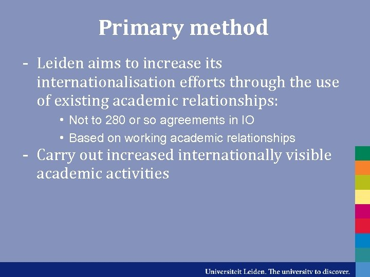 Primary method - Leiden aims to increase its internationalisation efforts through the use of