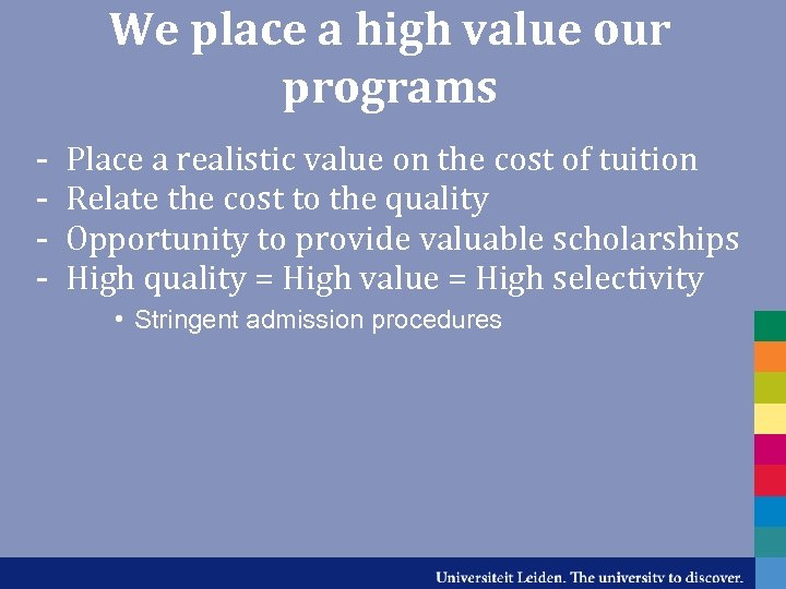 We place a high value our programs - Place a realistic value on the