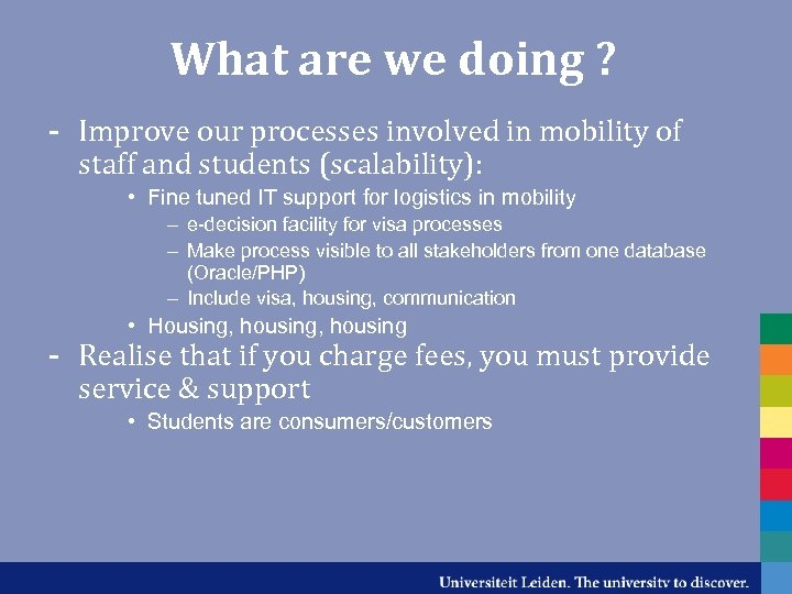 What are we doing ? - Improve our processes involved in mobility of staff