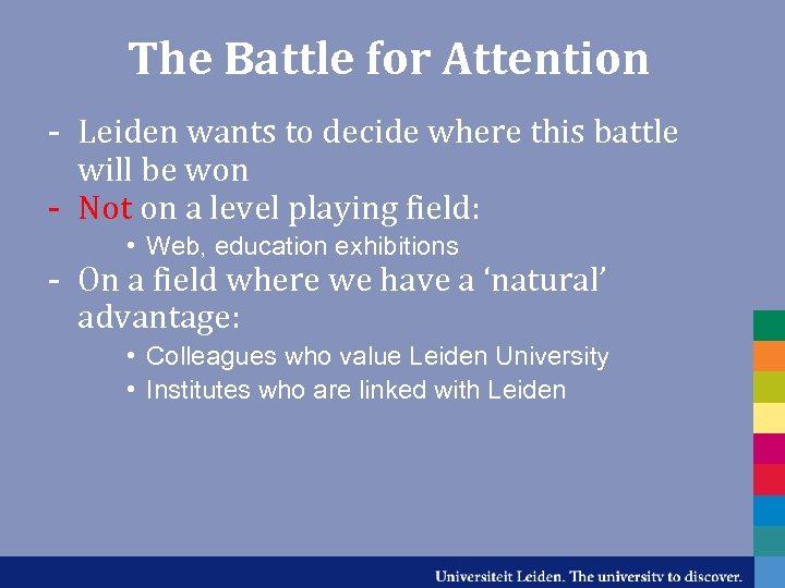 The Battle for Attention - Leiden wants to decide where this battle will be