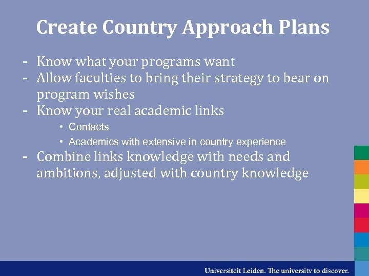 Create Country Approach Plans - Know what your programs want - Allow faculties to