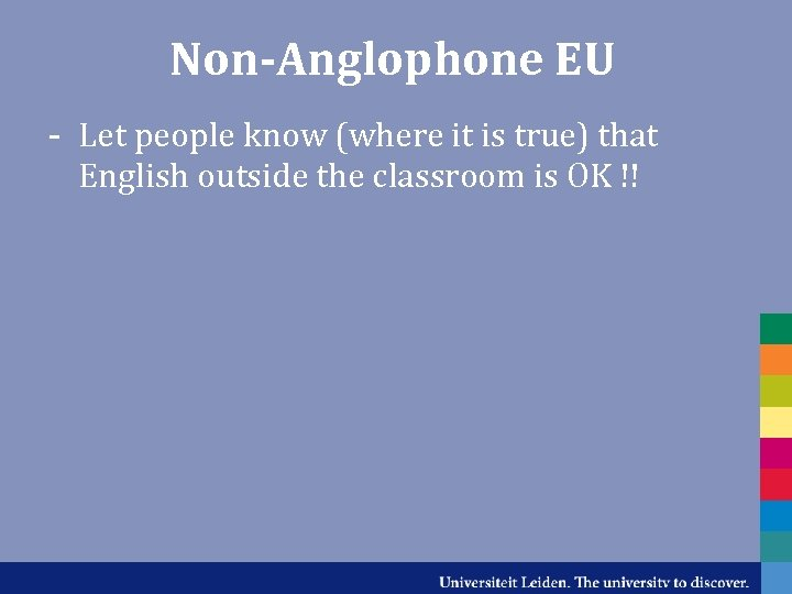 Non-Anglophone EU - Let people know (where it is true) that English outside the