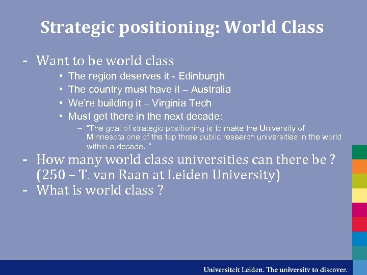 Strategic positioning: World Class - Want to be world class • • The region