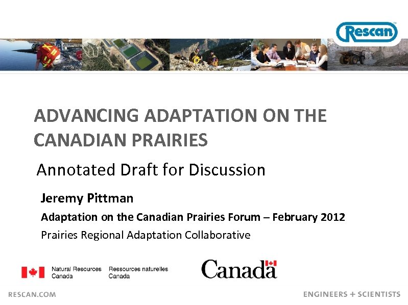 ADVANCING ADAPTATION ON THE CANADIAN PRAIRIES Annotated Draft for Discussion Jeremy Pittman Adaptation on