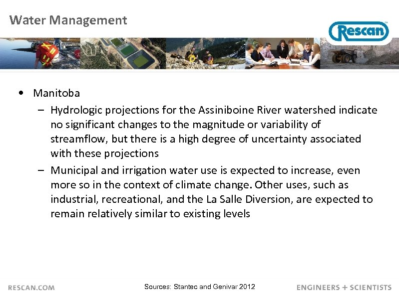 Water Management • Manitoba – Hydrologic projections for the Assiniboine River watershed indicate no