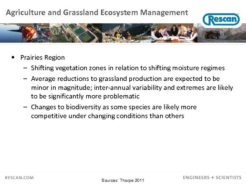 Agriculture and Grassland Ecosystem Management • Prairies Region – Shifting vegetation zones in relation