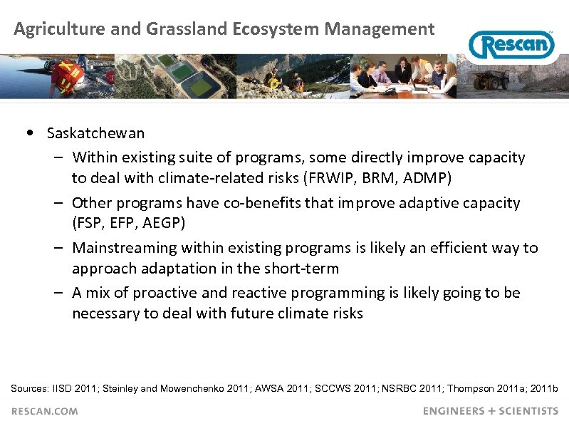 Agriculture and Grassland Ecosystem Management • Saskatchewan – Within existing suite of programs, some