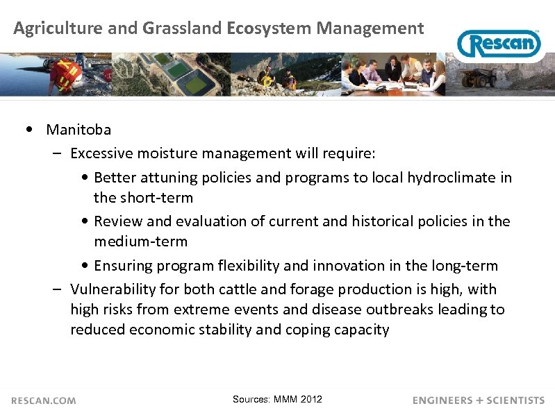 Agriculture and Grassland Ecosystem Management • Manitoba – Excessive moisture management will require: •