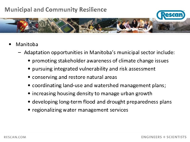 Municipal and Community Resilience • Manitoba – Adaptation opportunities in Manitoba's municipal sector include: