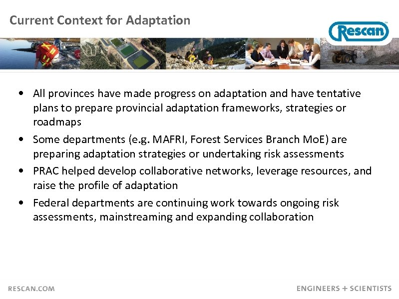 Current Context for Adaptation • All provinces have made progress on adaptation and have