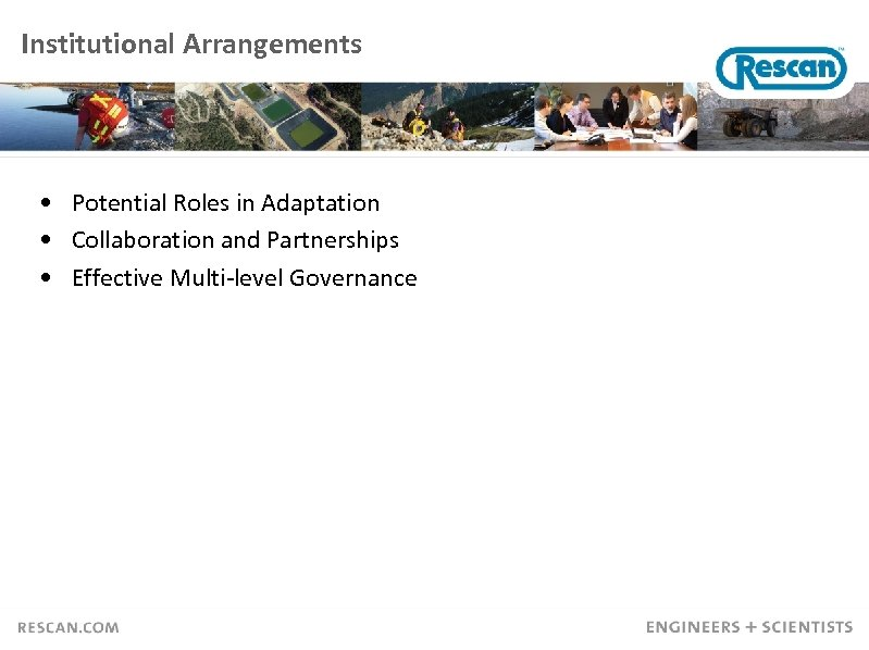 Institutional Arrangements • Potential Roles in Adaptation • Collaboration and Partnerships • Effective Multi-level