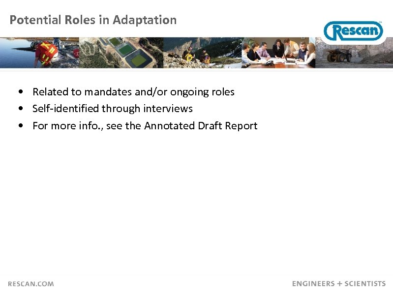 Potential Roles in Adaptation • Related to mandates and/or ongoing roles • Self-identified through