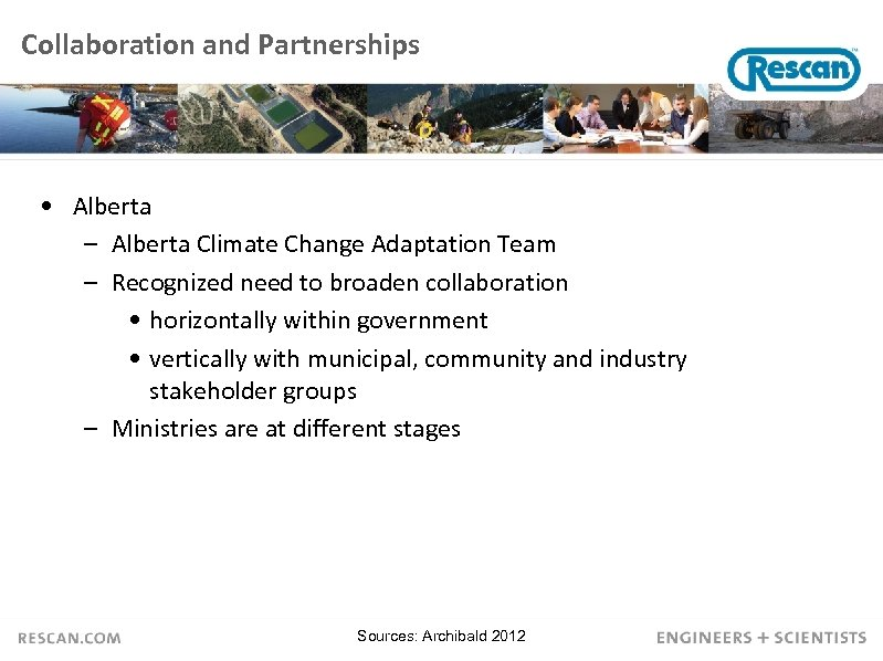 Collaboration and Partnerships • Alberta – Alberta Climate Change Adaptation Team – Recognized need
