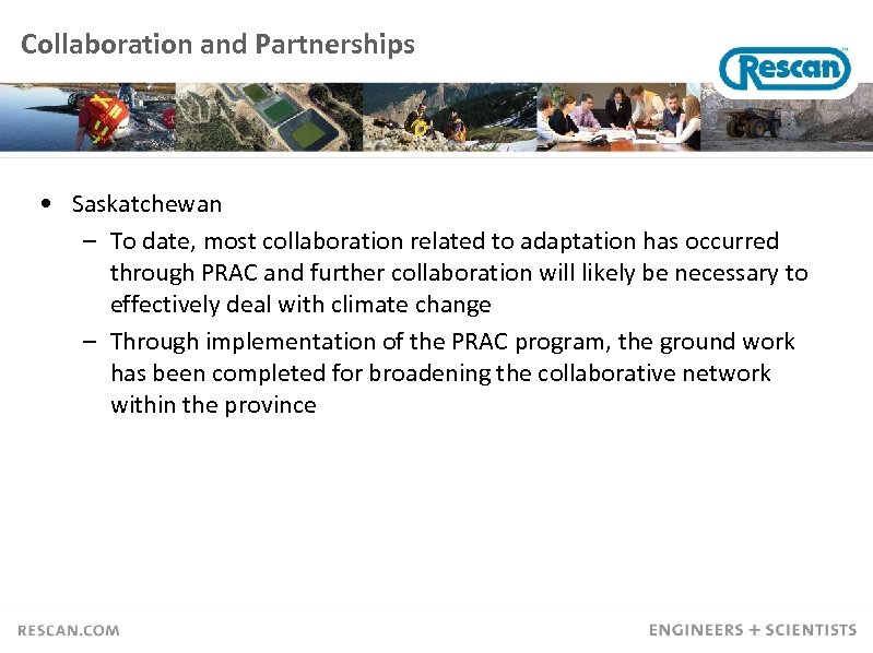 Collaboration and Partnerships • Saskatchewan – To date, most collaboration related to adaptation has