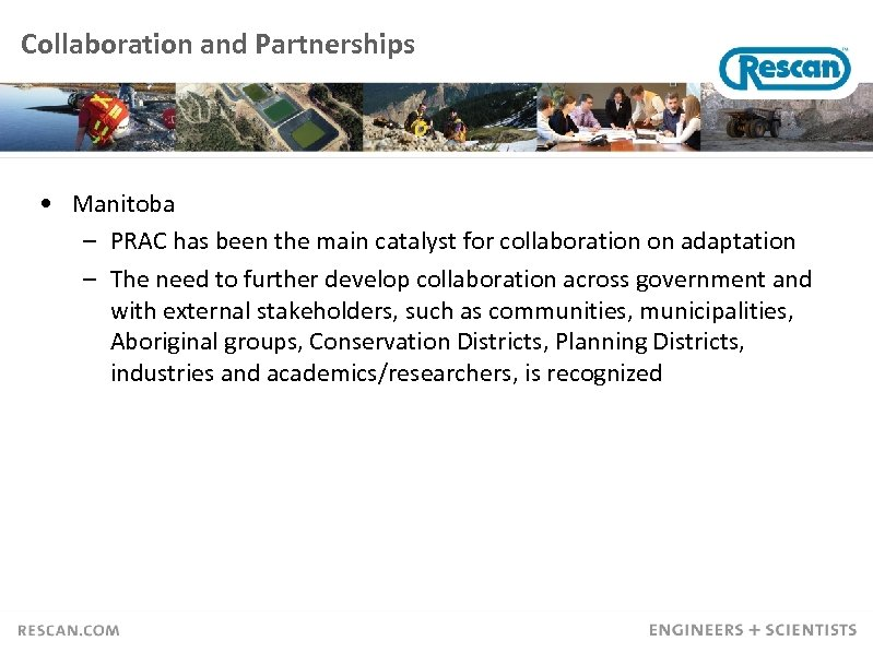 Collaboration and Partnerships • Manitoba – PRAC has been the main catalyst for collaboration