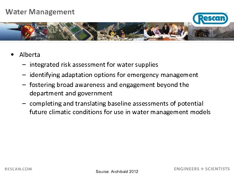 Water Management • Alberta – integrated risk assessment for water supplies – identifying adaptation