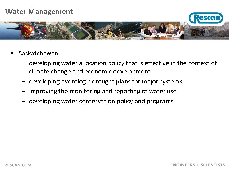 Water Management • Saskatchewan – developing water allocation policy that is effective in the