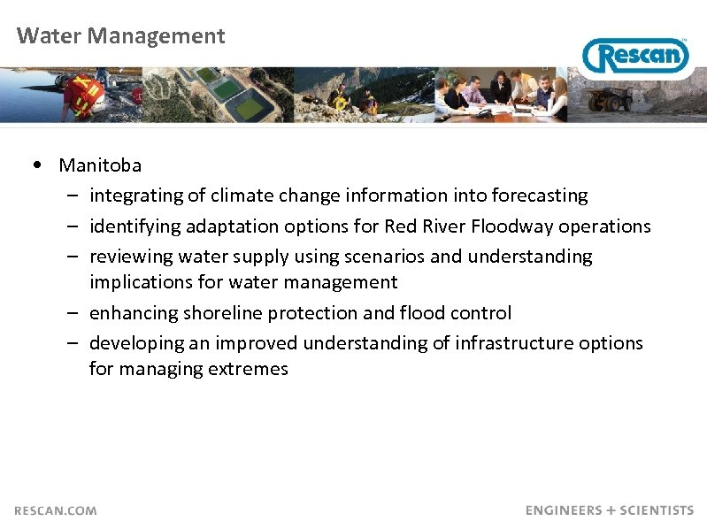 Water Management • Manitoba – integrating of climate change information into forecasting – identifying