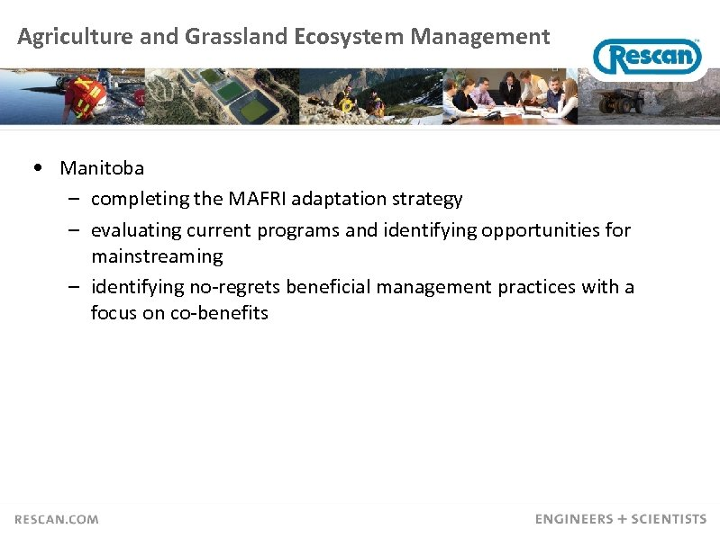 Agriculture and Grassland Ecosystem Management • Manitoba – completing the MAFRI adaptation strategy –