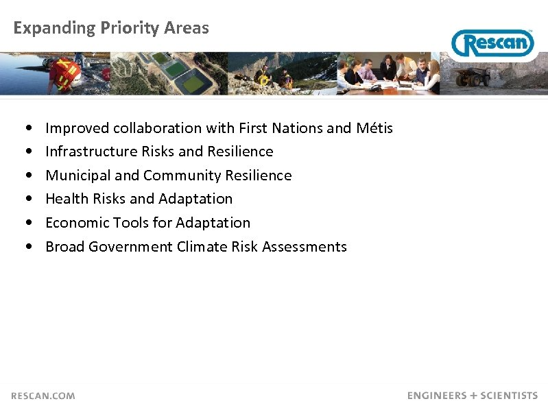Expanding Priority Areas • • • Improved collaboration with First Nations and Métis Infrastructure