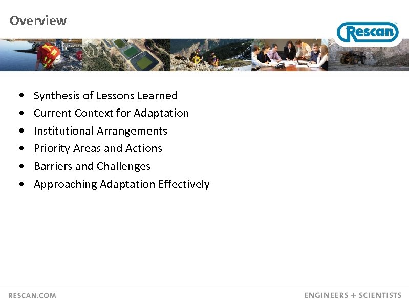 Overview • • • Synthesis of Lessons Learned Current Context for Adaptation Institutional Arrangements