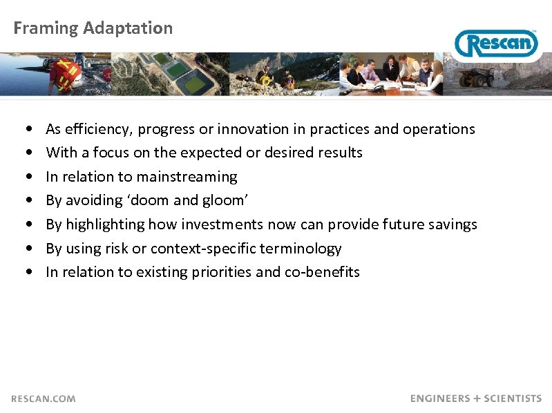 Framing Adaptation • • As efficiency, progress or innovation in practices and operations With