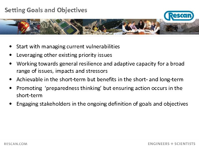 Setting Goals and Objectives • Start with managing current vulnerabilities • Leveraging other existing