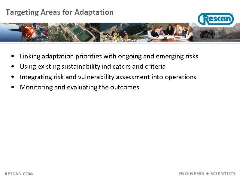 Targeting Areas for Adaptation • • Linking adaptation priorities with ongoing and emerging risks