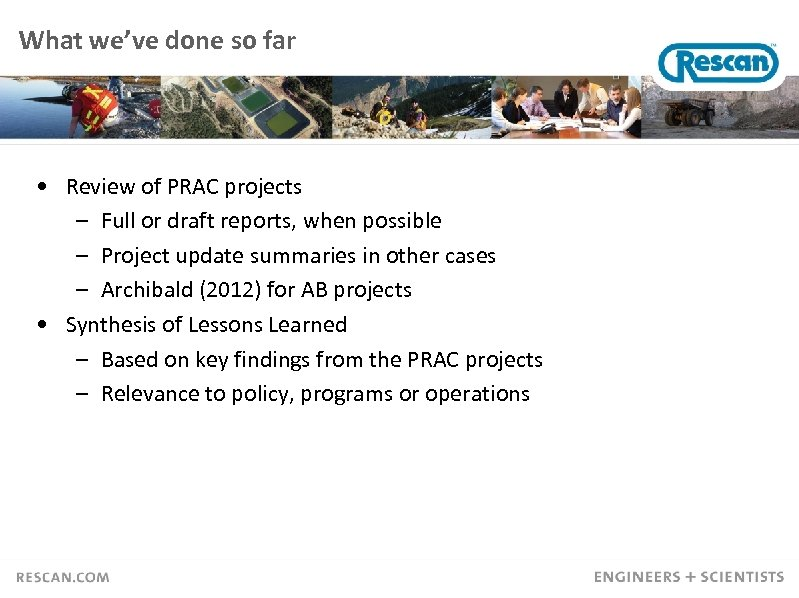 What we've done so far • Review of PRAC projects – Full or draft