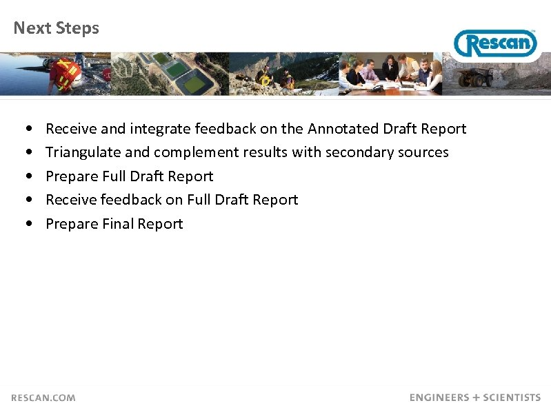 Next Steps • • • Receive and integrate feedback on the Annotated Draft Report