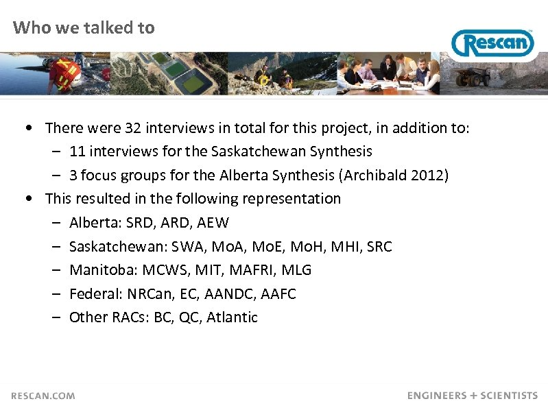 Who we talked to • There were 32 interviews in total for this project,