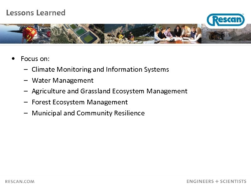 Lessons Learned • Focus on: – Climate Monitoring and Information Systems – Water Management