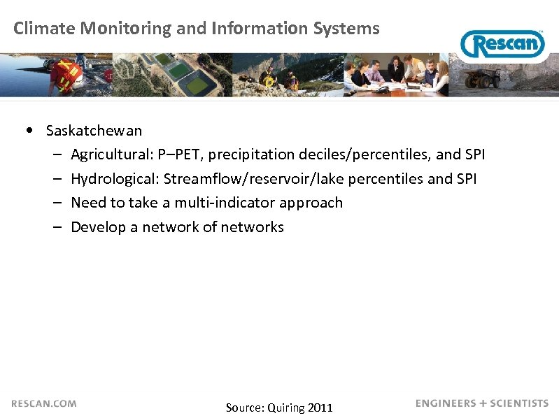 Climate Monitoring and Information Systems • Saskatchewan – Agricultural: P–PET, precipitation deciles/percentiles, and SPI