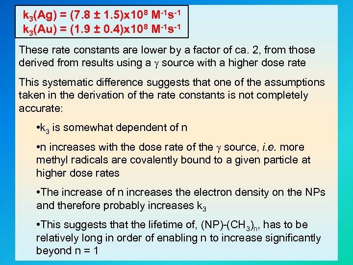 k 3(Ag) = (7. 8 ± 1. 5)x 108 M-1 s-1 k 3(Au) =