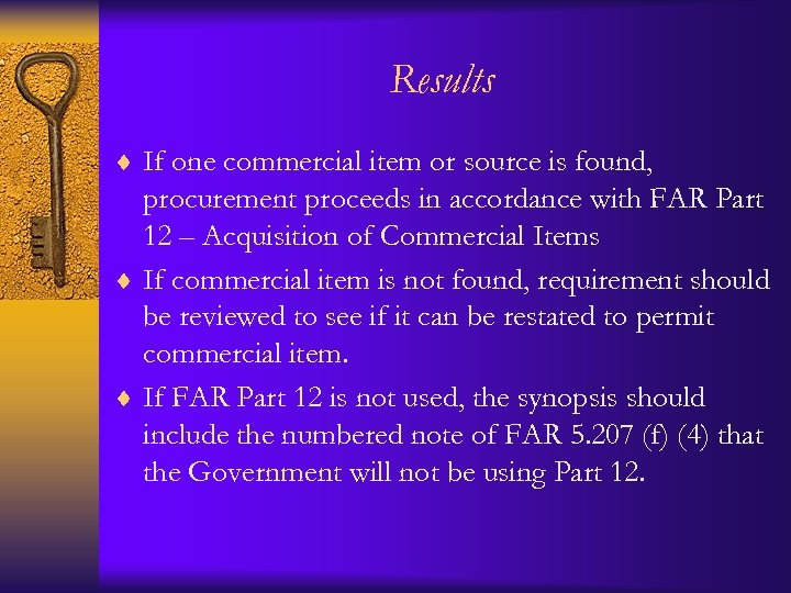 Results ¨ If one commercial item or source is found, procurement proceeds in accordance