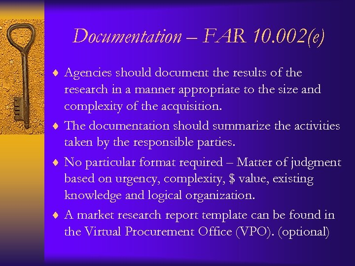 Documentation – FAR 10. 002(e) ¨ Agencies should document the results of the research