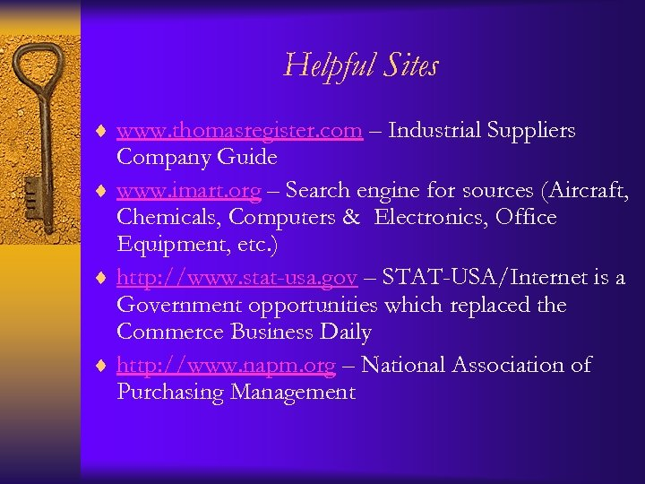 Helpful Sites ¨ www. thomasregister. com – Industrial Suppliers Company Guide ¨ www. imart.