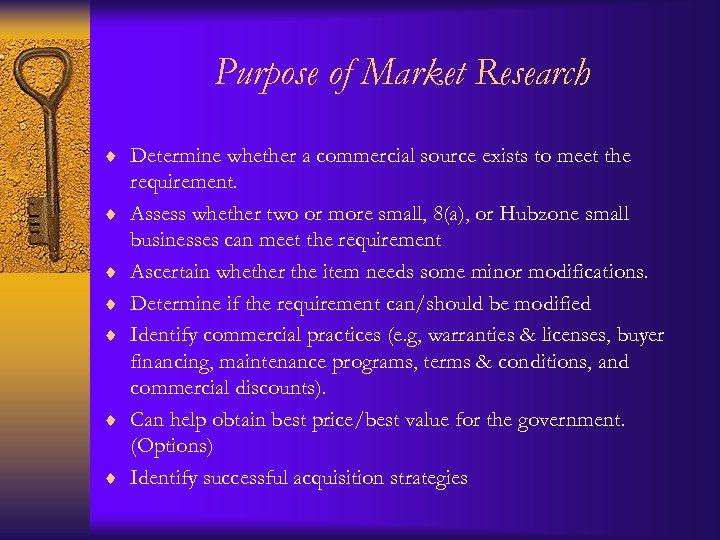 Purpose of Market Research ¨ Determine whether a commercial source exists to meet the