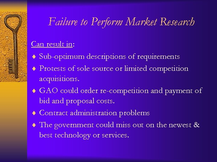 Failure to Perform Market Research Can result in: ¨ Sub-optimum descriptions of requirements ¨