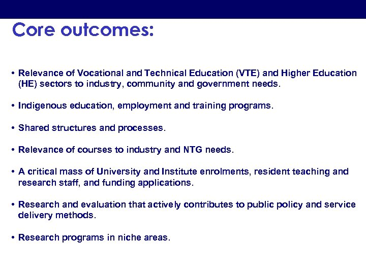 Core outcomes: • Relevance of Vocational and Technical Education (VTE) and Higher Education (HE)